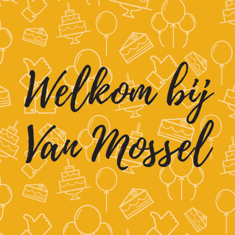 Welkom bij Van Mossel!